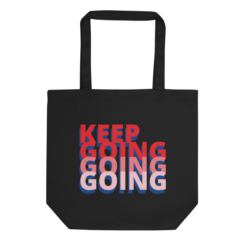 Keep Going Eco Tote Bag – Free Shipping