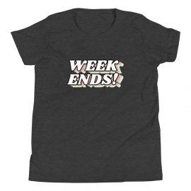 Weekends! Youth Short Sleeve T-Shirt – Free Shipping