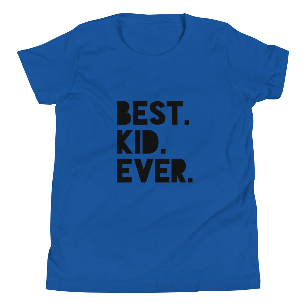 Best Kid Ever (Black) Youth Short Sleeve T-Shirt – Free Shipping
